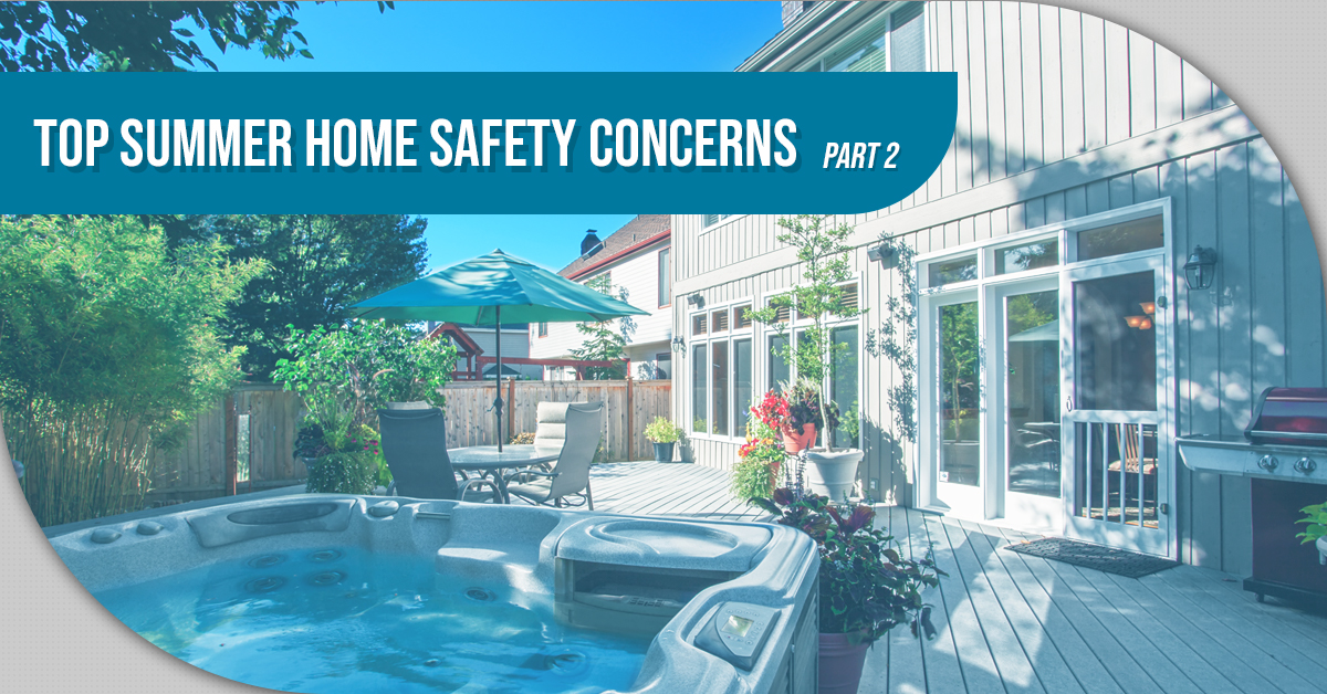 Top Summer Home Safety Concerns – Part 2